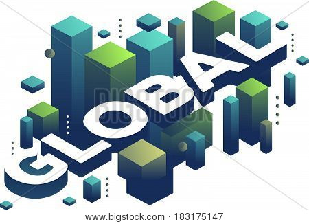 Vector illustration of three dimensional word global with abstract green and blue shapes on white background. Global communication and influence concept. 3d style design for web, site, banner, presentation