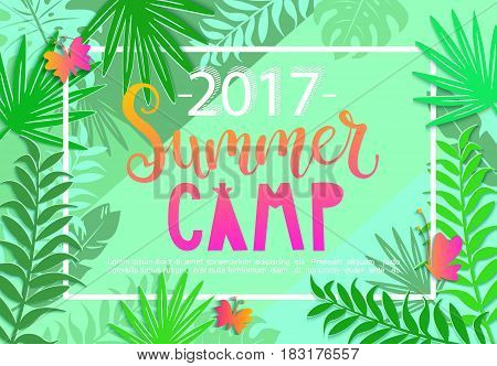 Summer camp 2017 lettering on jungle background with tropical leaves and butterflies. Vector illustration.