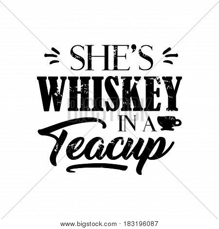 she is whiskey in a teacup badge, motto written on white background, frame with stars in vintage americana whiskey label style, vector illustration, design for t-shirt