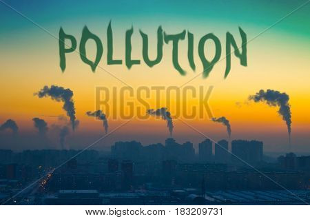 Inscription - pollution against the background of smoking pipes in the city industry.