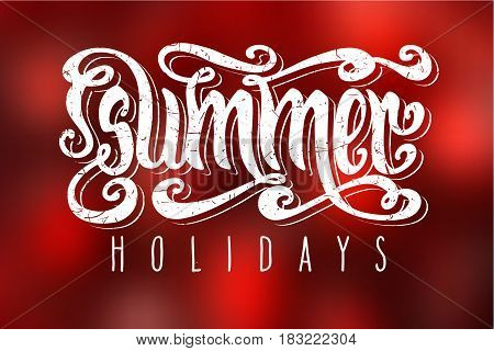 Hand drawn textured words 'Summer Holidays' over abstract smooth blur red background.