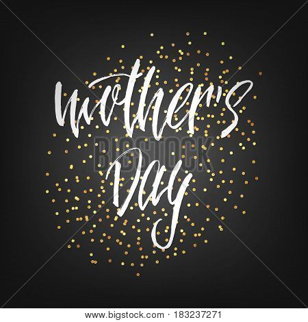 Mothers Day card with calligraphy and polka dot confetti.Holiday lettering design .