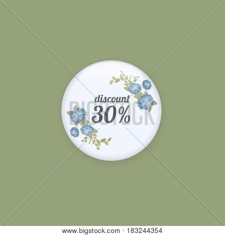 Glossy sale button or badge. Product promotions. Big sale, special offer, 30 off. Spring tag design, voucher template. Floral frame for text, isolated on white background