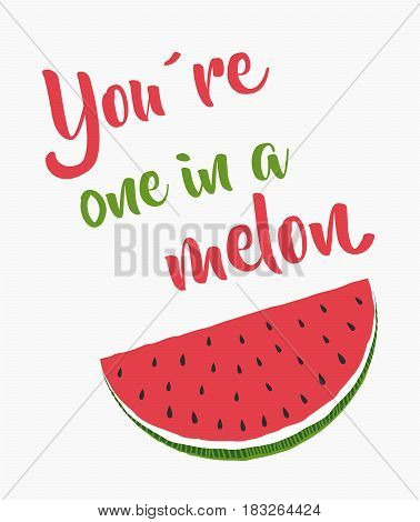 one in a melon funny quote poster