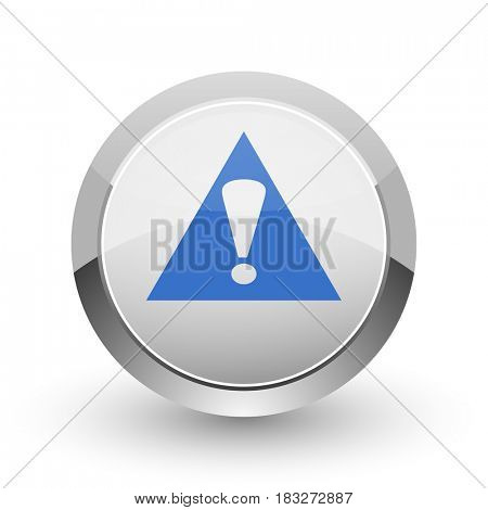 Exclamation sign chrome border web and smartphone apps design round glossy icon.