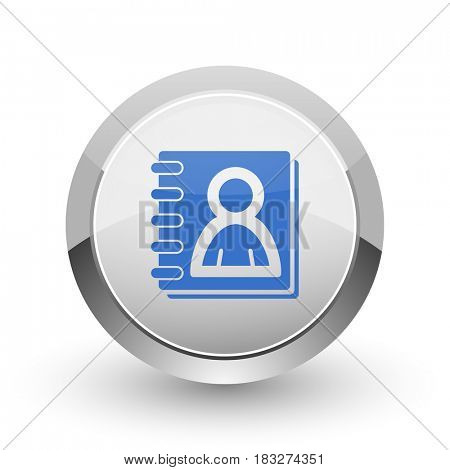 Address book chrome border web and smartphone apps design round glossy icon.