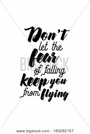 Travel life style inspiration quotes lettering. Motivational quote calligraphy. Don't let the fear of falling keep you from flying.