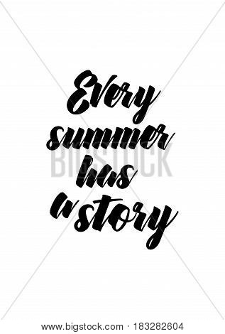 Travel life style inspiration quotes lettering. Motivational quote calligraphy. Every summer has a story.