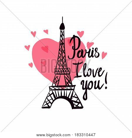 Valentine's Day. Illustration black ink Eiffel Tower.  Vector decorations isolated on white background. Handwritten inscription I love you.
