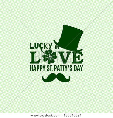 Lucky in Love for Happy Saint Patrick's Day design poster with top hat, mustache, four leaved clover isolated on soft green triangle background. Vector illustration