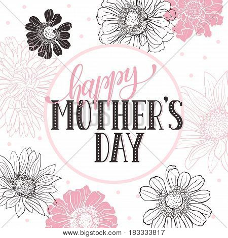 Mother Day greeting card. Happy Mothers day wording with flowers outlines on white background. Floral frame with text for Mothers Day.