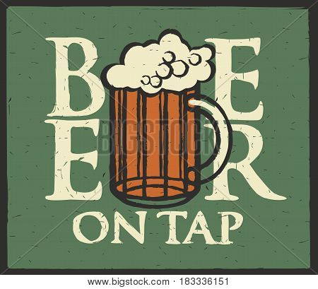 Template vector label for beer on tap with full beer glass on a green shabby background in retro style