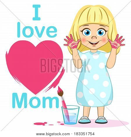 Cute girl with heart poster I Love Mom, painted hands and brush. Mother's day. Little painter Vector illustration for your design
