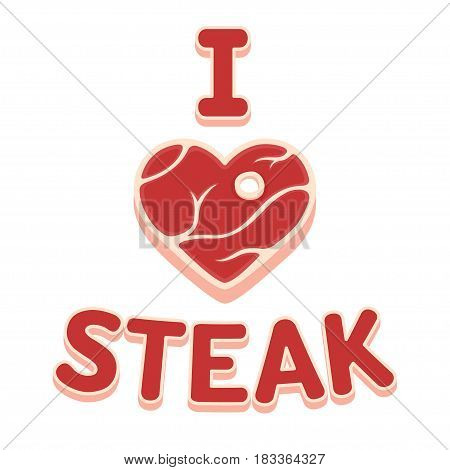 I love steak text with heart shaped peace of meat funny vector cartoon illustration.
