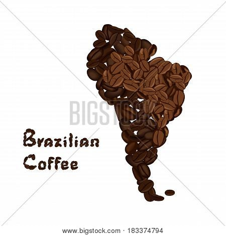South America continent made from coffee beans with highlighted Brazil. Brazilian coffee lettering. Vector illustration isolated on white. Concept for selling coffee and decorate coffee shop.