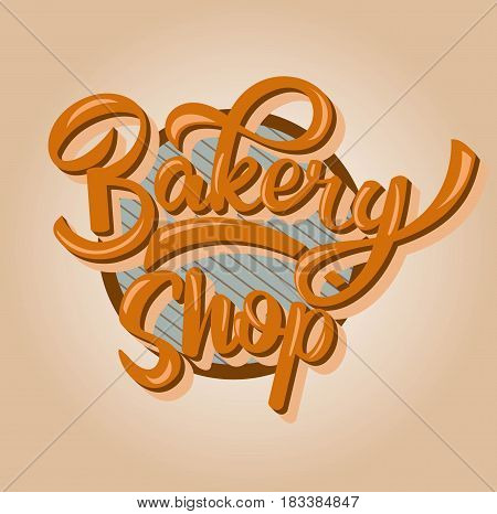 Bakery Shop lettering, inscription. Calligraphy lettering typography badge. It can be used for signage, branding, product launches