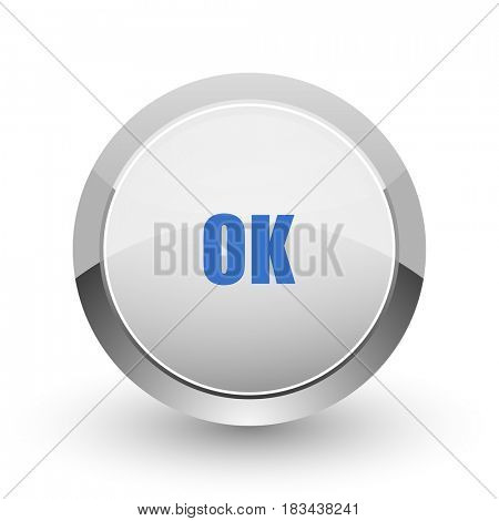 Ok chrome border web and smartphone apps design round glossy icon.