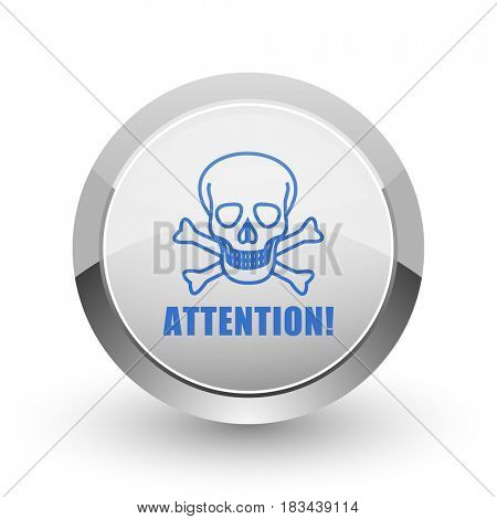 Attention skull chrome border web and smartphone apps design round glossy icon.