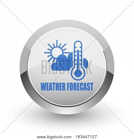 Weather forecast chrome border web and smartphone apps design round glossy icon.