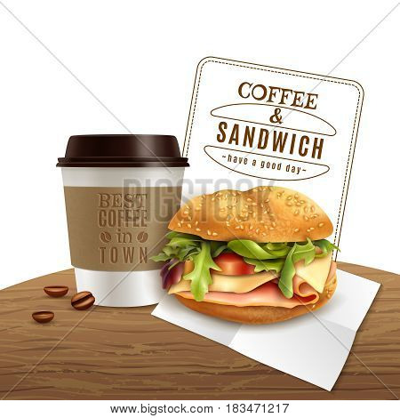Fast food lunch breakfast menu realistic advertisement poster with takeaway coffee and delicious ham cheese sandwich vector illustration