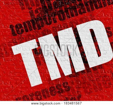 Health concept: TMD - Temporomandibular Disorder on it on the Red Brick Wall .