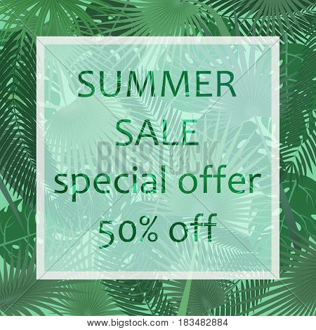 The summer sale poster in a frame on the background of fresh tropic green leaves poster. Modern Exotic banner, poster, flyer, card, postcard, cover, brochure