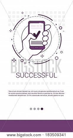 Cell Smart Phone Successful Tick Confirm Operation Complete Banner Vector Illustration