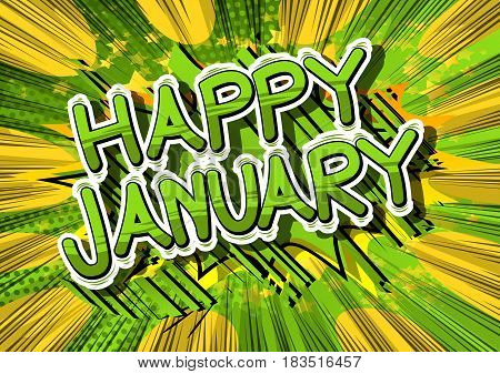 Happy January - Comic book style word on abstract background.
