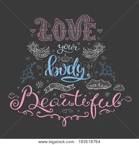 Love Your Body- You Are Beautiful, Hand Drawn Lettering