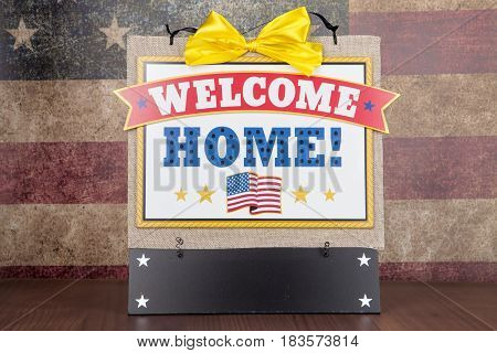 A decorative sign to welcome home a solider