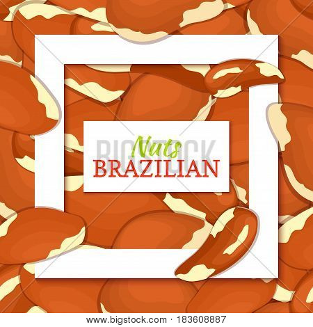 Square white frame and rectangle label on brazilian nuts background. Vector card illustration. Delicious brazilnut closely spaced nuts background for design of food packaging juice breakfast