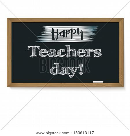Happy teacher day. School chalkboard with calligraphic text written in chalk. Realistic greeting banner for your congratulations cards.