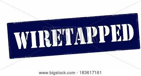 Stamp with word wiretapped inside vector illustration