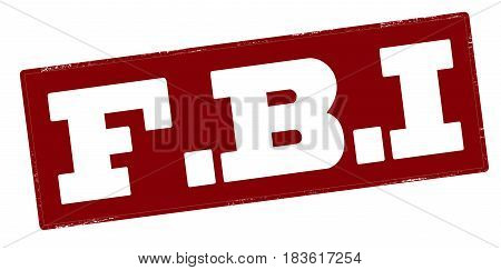 Stamp with text Federal Bureau of Investigation inside vector illustration