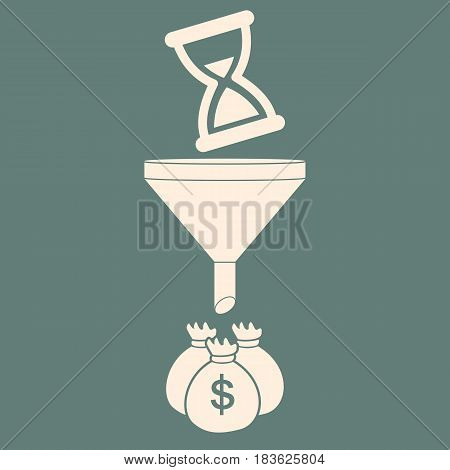 Time is money. Hourglasses turn into money bags. Funnel converting. Investment time saving time management. Vector illustration
