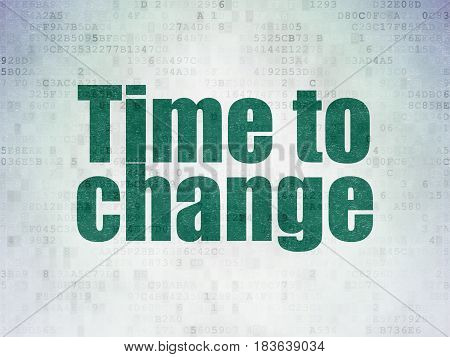 Time concept: Painted green word Time to Change on Digital Data Paper background