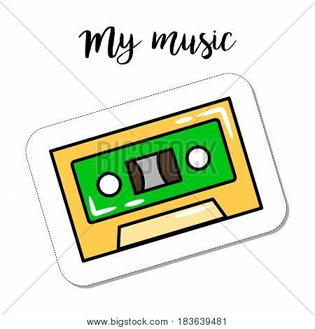 Fashion patch element with quote, My music. Retro cassette vector badge