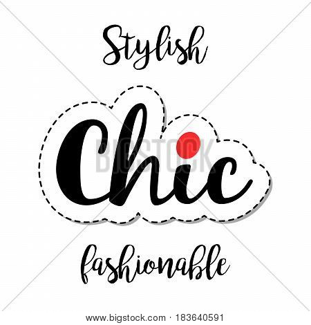 Fashion patch element with quote, stylish fashionable chic. Vector illustration