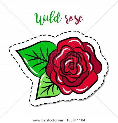 Fashion patch element with quote, Wild rose, vector illustration
