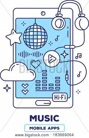 Vector creative illustration of mobile phone with headphones, play button, cloud, disco ball on white background. Music player application concept with heading. Thin line art flat design of music mobile app for web, site, banner