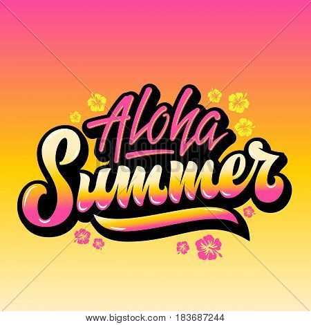 Aloha Summer Abstract Vector Hand Lettering Greeting Gard, Sign or Poster. With Hawaii Flowers and Pink Yellow Gradient Background.