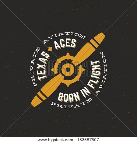 Texas Aces Airplane Vector Retro Label, Sign or Logo Template. Vintage Plane Airscrew with Circle Typography and Shabby Texture. On Dark Background.