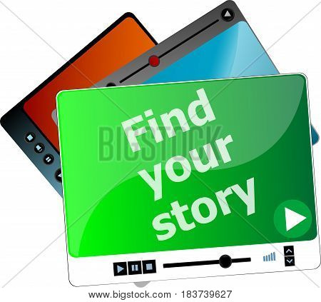 Find Your Story. Video Media Player Set For Web, Minimalistic Design