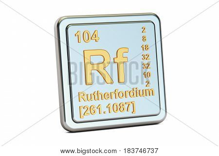 Rutherfordium Rf chemical element sign. 3D rendering isolated on white background
