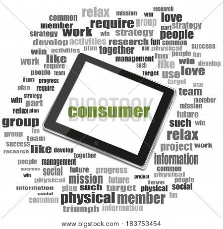 Text Consumer. Business Concept . Tablet Pc. Word Cloud Collage