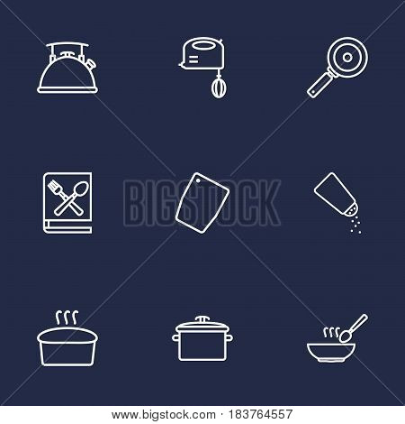 Set Of 9 Kitchen Outline Icons Set.Collection Of Pan, Mixer, Soup And Other Elements.