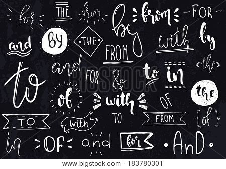 Hand drawn illustration. Vector ampersands and catchwords. The with from and by for of.