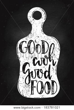 Vector hand drawn illustration. Good cook good food drawn on the chalk Board. The idea for a cafe restaurantkitchen poster.