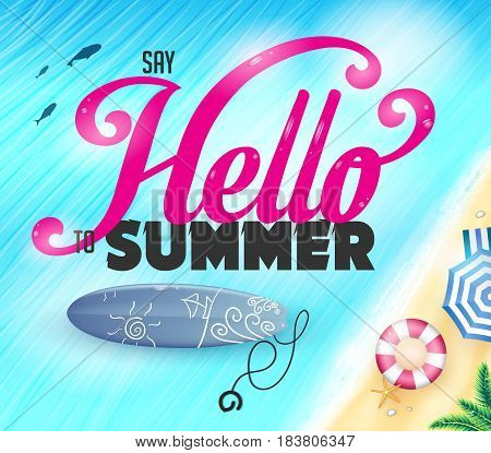 Say Hello To Summer Lettering On Top View Of The Ocean with Fish And Surfboard Near The Shore Vector Illustration