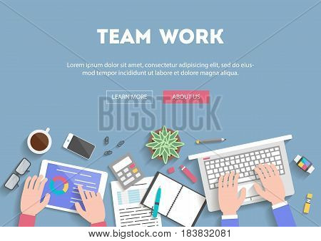 Concept banner flat design team work, top view. Working together, businessmen develop strategy, hands with devices and office objects, vector illustration